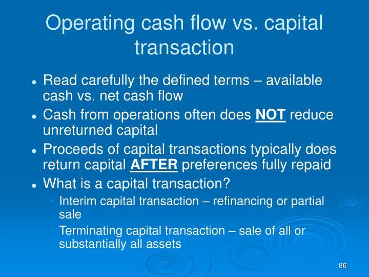 Operating cash flow vs. capital transaction
