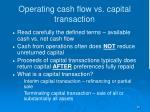 operating cash flow vs capital transaction