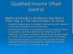 qualified income offset cont d
