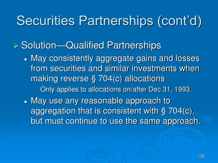 Securities Partnerships (cont'd)