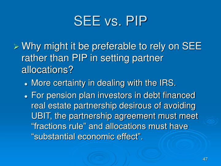 SEE vs. PIP