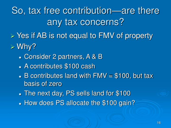 So, tax free contribution—are there any tax concerns?