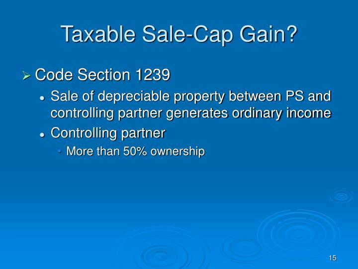 Taxable Sale-Cap Gain?