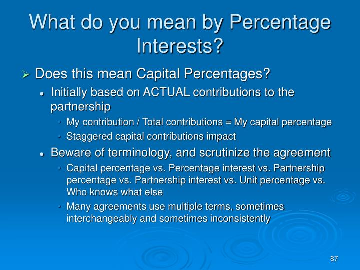 What do you mean by Percentage Interests?