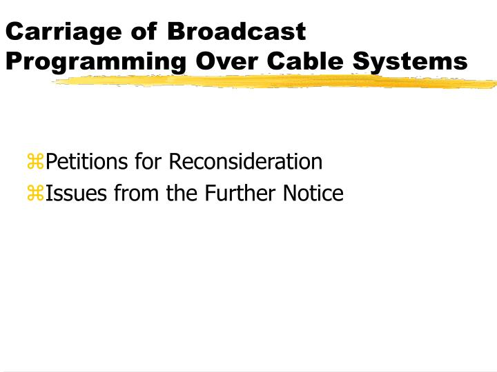 Carriage of Broadcast Programming Over Cable Systems