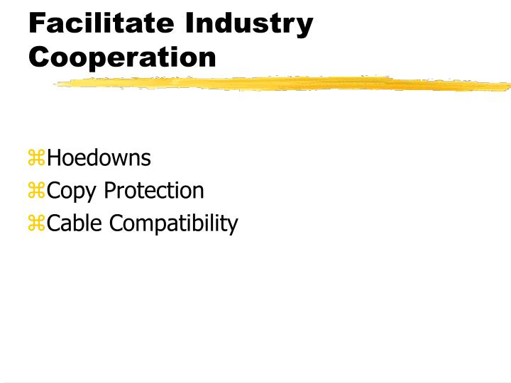 Facilitate Industry Cooperation
