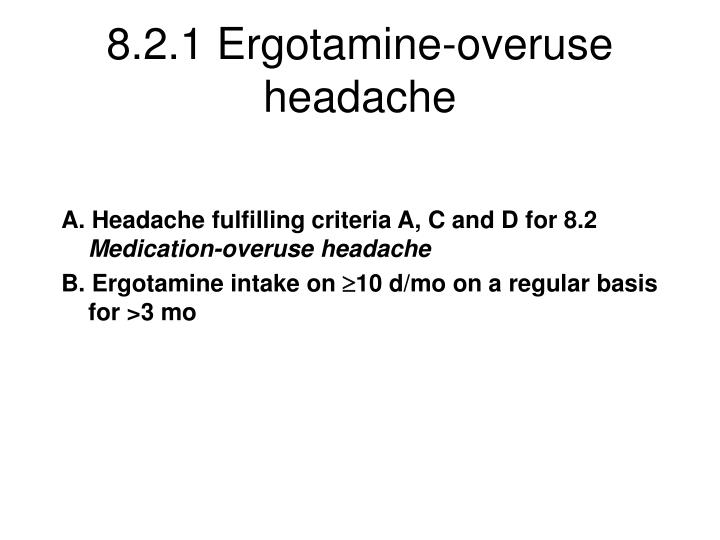 8.2.1 Ergotamine-overuse headache