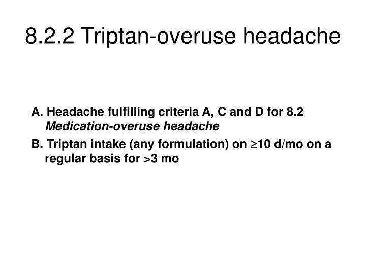8.2.2 Triptan-overuse headache