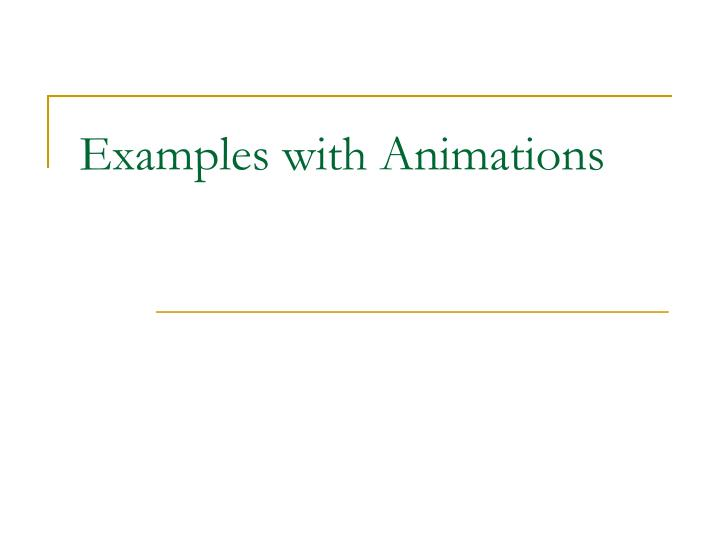 Examples with Animations