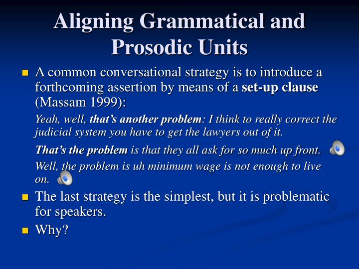 Aligning Grammatical and Prosodic Units