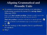 aligning grammatical and prosodic units