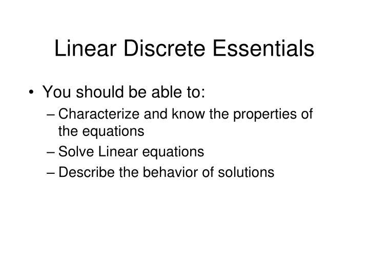 Linear Discrete Essentials