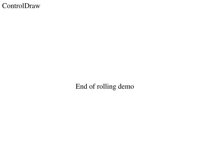 End of rolling demo