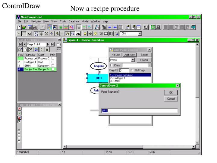 Now a recipe procedure