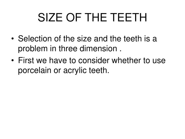Size of the teeth