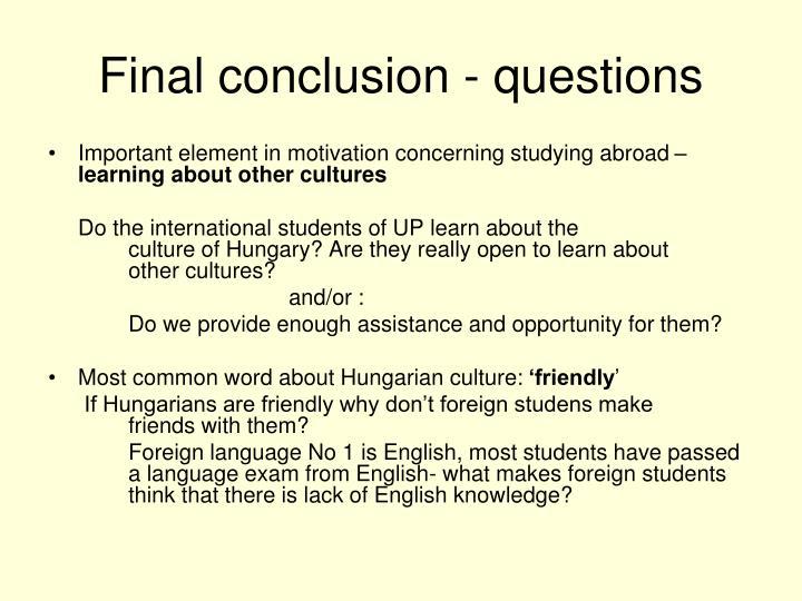 Final conclusion - questions