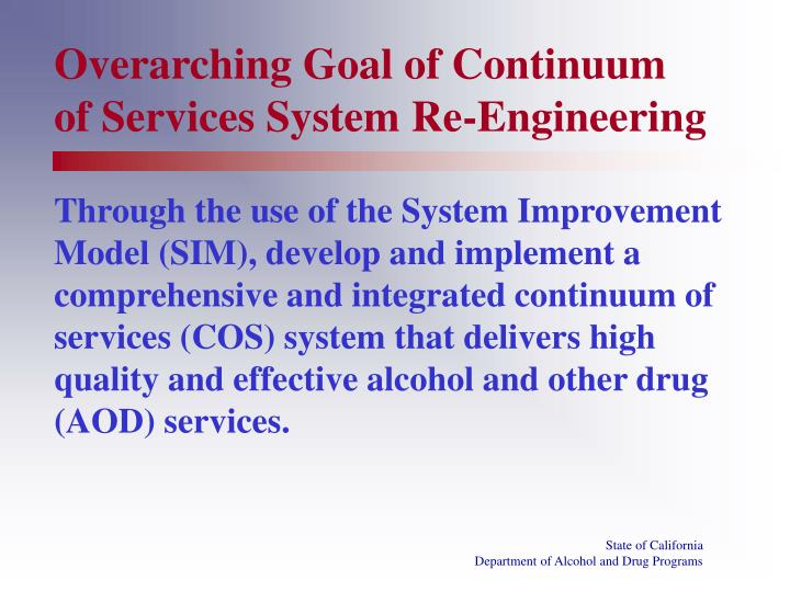 Overarching Goal of Continuum of Services System Re-Engineering