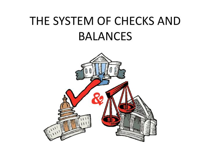 The system of checks and balances