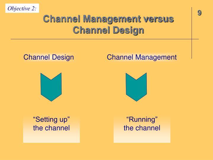 Channel Management versus