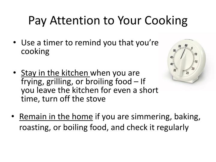 Pay Attention to Your Cooking