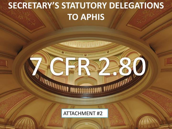 SECRETARY'S STATUTORY DELEGATIONS TO APHIS