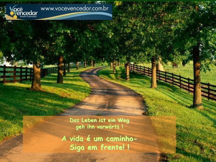 Das Leben ist ein Weg