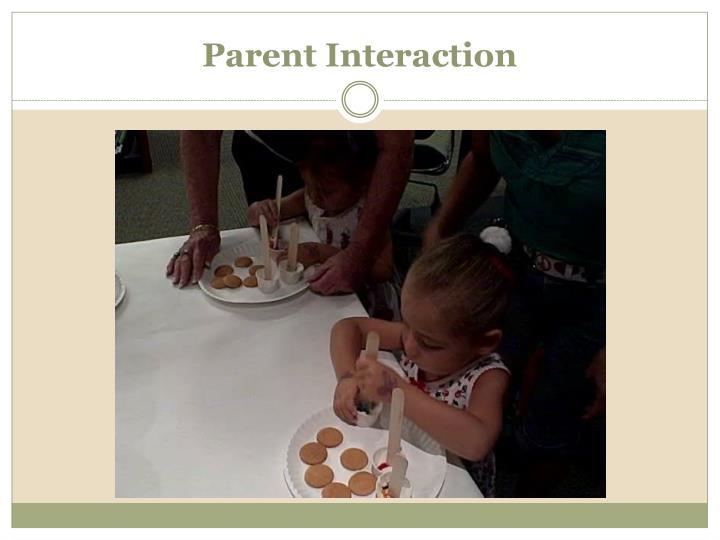 Parent Interaction