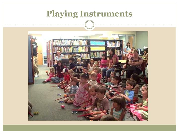 Playing Instruments
