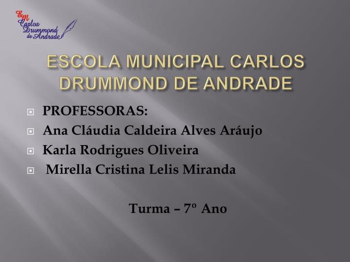 ESCOLA MUNICIPAL CARLOS DRUMMOND DE ANDRADE