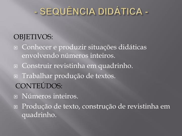 - SEQUÊNCIA DIDÁTICA -