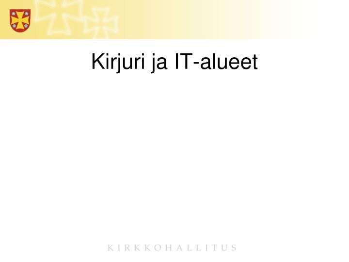 Kirjuri ja IT-alueet