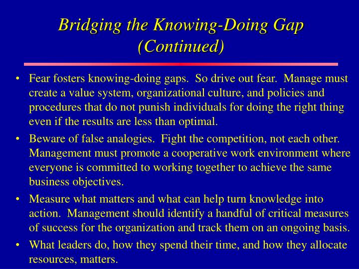 Bridging the Knowing-Doing Gap (Continued)