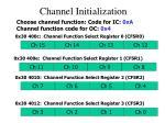 channel initialization