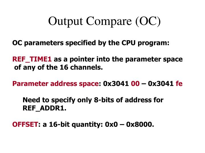 Output Compare (OC)