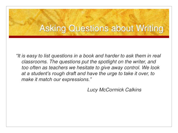 Asking Questions about Writing