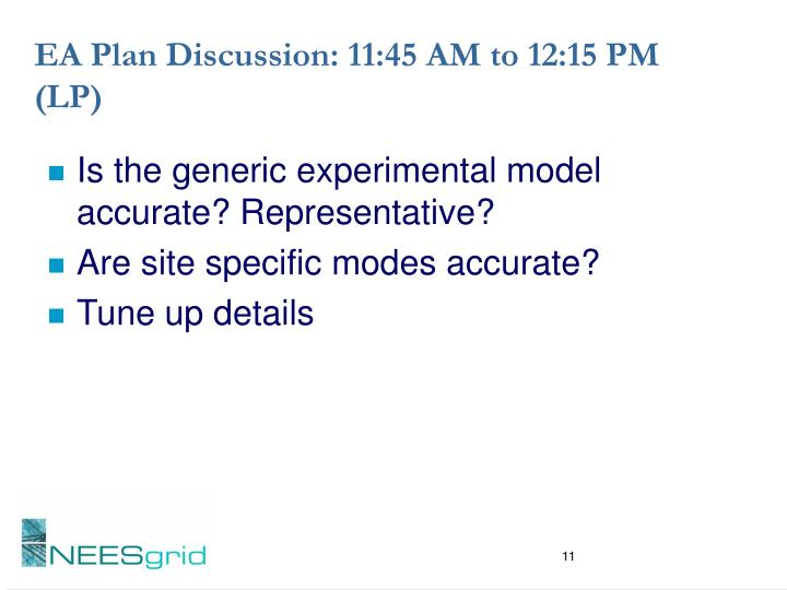 EA Plan Discussion: 11:45 AM to 12:15 PM  (LP)
