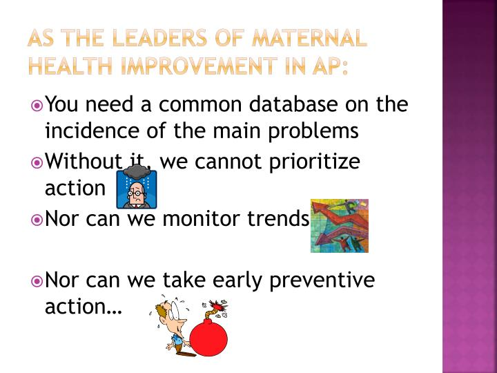 As the leaders of maternal health improvement in AP: