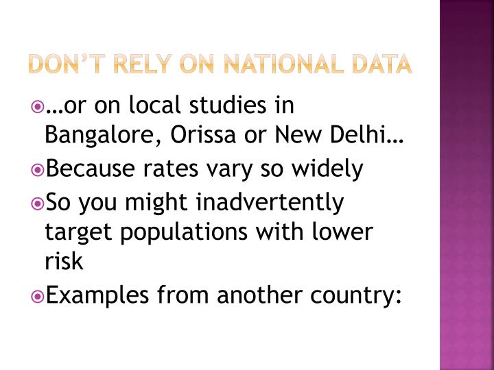 Don't rely on national data