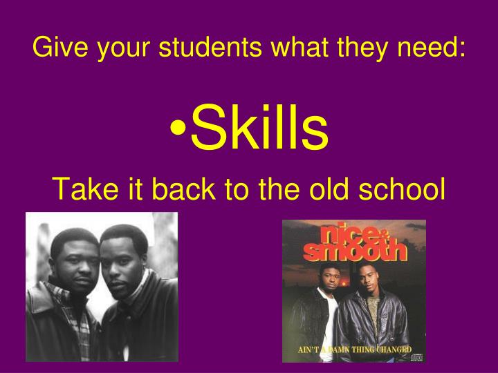 Give your students what they need: