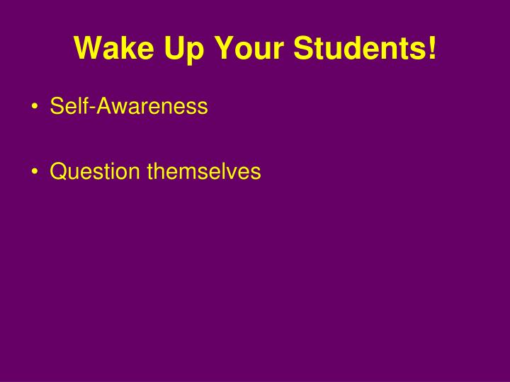 Wake Up Your Students!