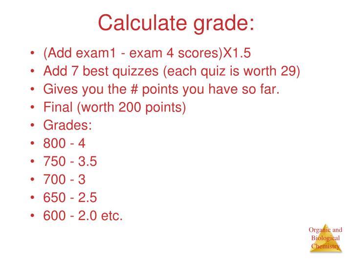 Calculate grade: