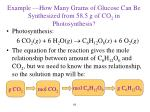 example how many grams of glucose can be synthesized from 58 5 g of co 2 in photosynthesis