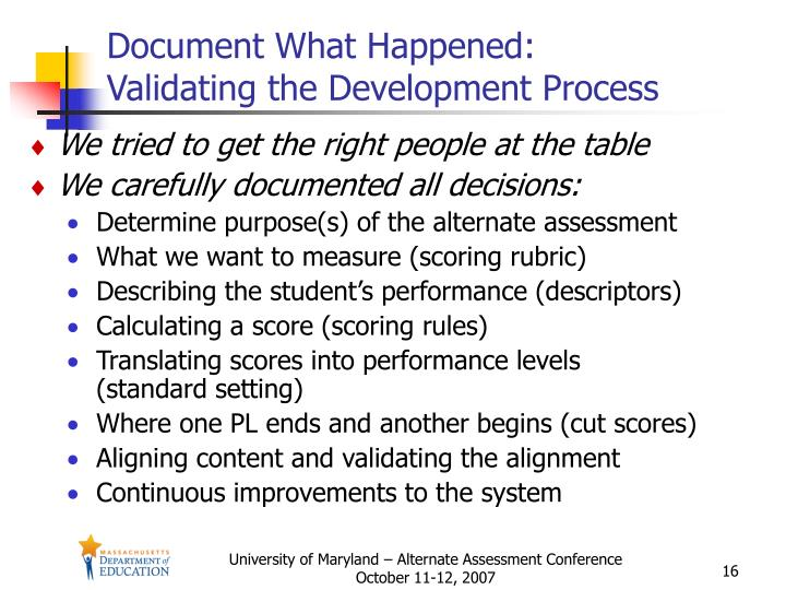 Document What Happened:              Validating the Development Process
