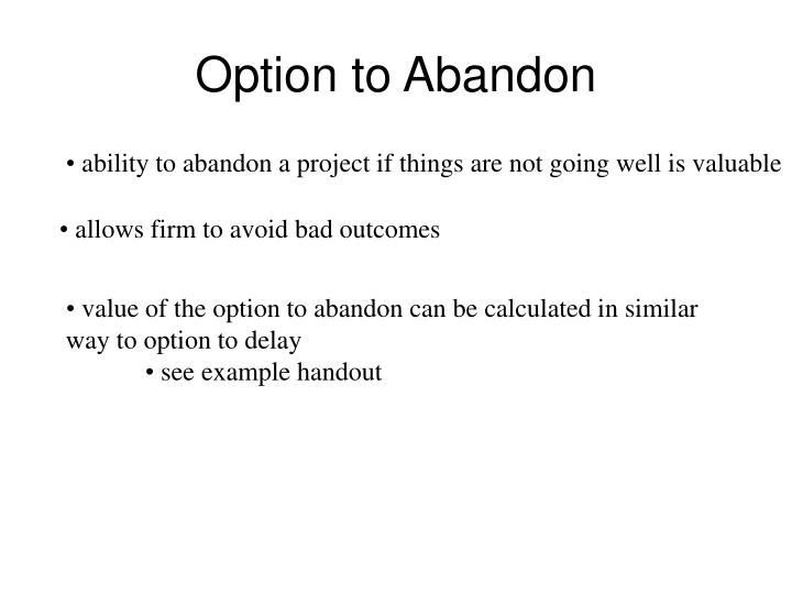 Option to Abandon