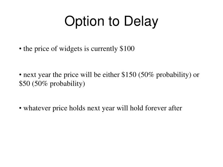 Option to Delay