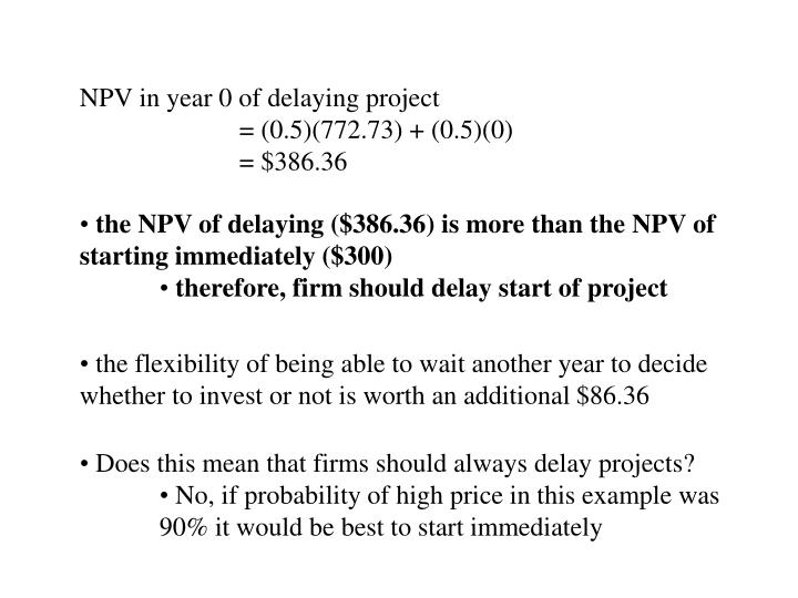NPV in year 0 of delaying project