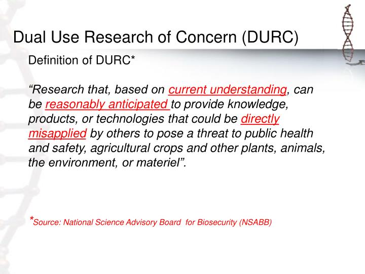 Dual Use Research of Concern (DURC)