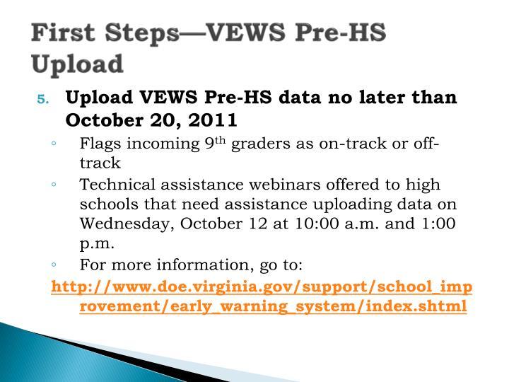 First Steps—VEWS Pre-HS Upload