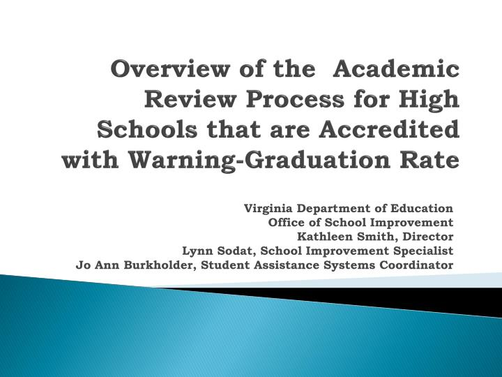 Overview of the  Academic Review Process for High Schools that are Accredited with Warning-Graduation Rate