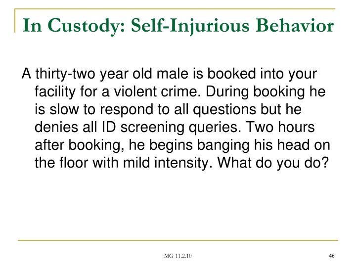 In Custody: Self-Injurious Behavior